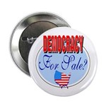 Democracy for sale Button