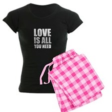 Love Is All You Need Pajamas