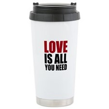 Love Is All You Need Ceramic Travel Mug