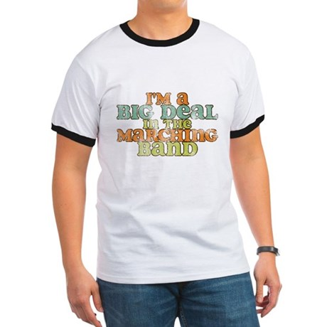 Big Deal in the Marching Band Ringer T