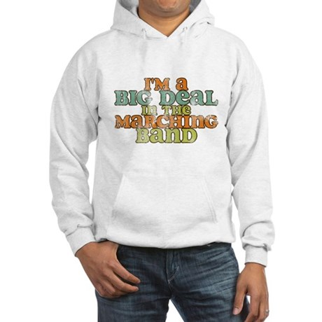 Big Deal in the Marching Band Hooded Sweatshirt