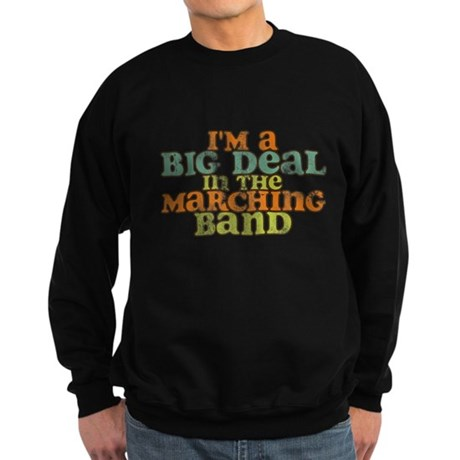 Big Deal in the Marching Band Sweatshirt (dark)