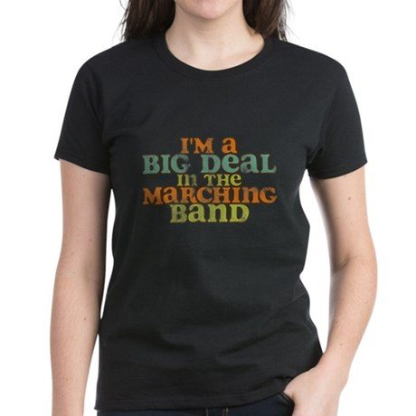 Big Deal in the Marching Band Women's Dark T-Shirt