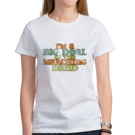 Big Deal in the Marching Band Women's T-Shirt