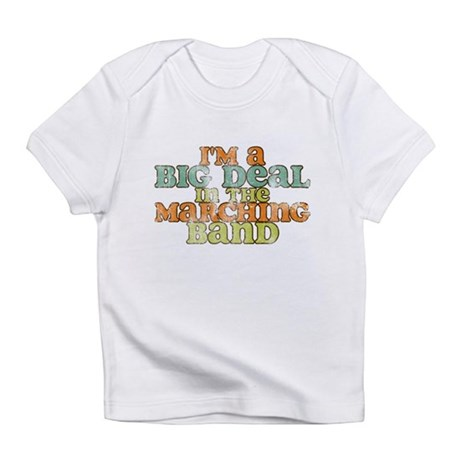 Big Deal in the Marching Band Infant T-Shirt