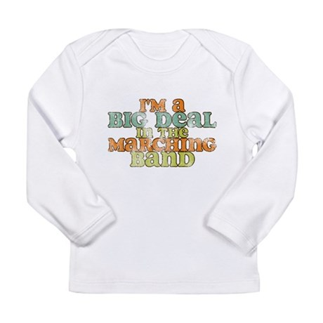 Big Deal in the Marching Band Long Sleeve Infant T