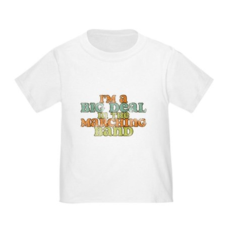 Big Deal in the Marching Band Toddler T-Shirt