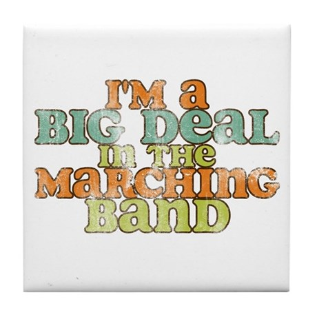 Big Deal in the Marching Band Tile Coaster