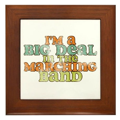 Big Deal in the Marching Band Framed Tile