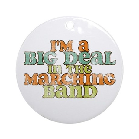 Big Deal in the Marching Band Ornament (Round)