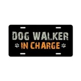 Dog Walker In Charge Aluminum License Plate
