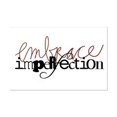 Embrace Imperfection Posters