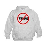 &quot;No Whining&quot; Hoodie