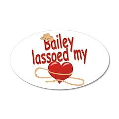 Bailey Lassoed My Heart 22x14 Oval Wall Peel