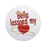 Bella Lassoed My Heart Ornament (Round)