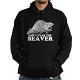 """Don't Fear the Beaver"" Hoodie"
