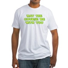 May Course Be WIth You Shirt