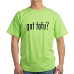 Got Tofu? Green T-Shirt