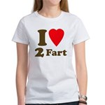 I love farting Women's T-Shirt