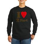 I love farting Long Sleeve Dark T-Shirt