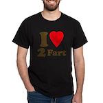 I love farting Dark T-Shirt