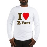I love farting Long Sleeve T-Shirt