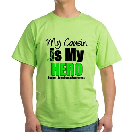 Lymphoma Hero (Cousin) Green T-Shirt