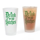 Drink Up Bitches Funny Irish Drinking Glass