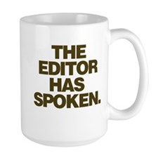 Editor Has Spoken Coffee Mug