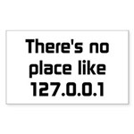 No Place Like 127.0.0.1 Sticker (Rectangle)