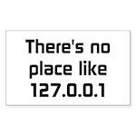 No Place Like 127.0.0.1 Sticker (Rectangle)