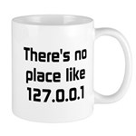 No Place Like 127.0.0.1 Mug
