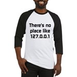 No Place Like 127.0.0.1 Baseball Jersey