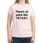 No Place Like 127.0.0.1 Women's Light T-Shirt