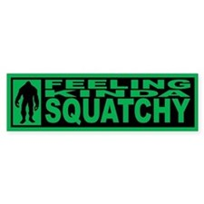 Finding Bigfoot - Squatchy Bumper Sticker