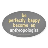 """Perfectly Happy Anthropologist"" Decal"