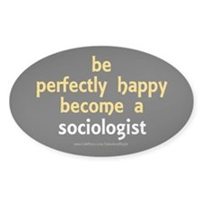 """Perfectly Happy Sociologist"" Decal"