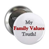 "My Family Values Truth 2.25"" Button"
