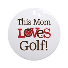 Mom Loves Golf Ornament (Round)