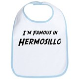 Famous in Hermosillo Bib
