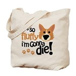 It's So Fluffy I'm Gonna Die Tote Bag