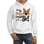 It's So Fluffy I'm Gonna Die Hooded Sweatshirt