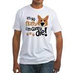 It's So Fluffy I'm Gonna Die Fitted T-Shirt