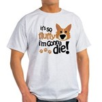 It's So Fluffy I'm Gonna Die Light T-Shirt