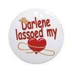 Darlene Lassoed My Heart Ornament (Round)