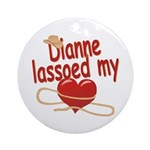 Dianne Lassoed My Heart Ornament (Round)