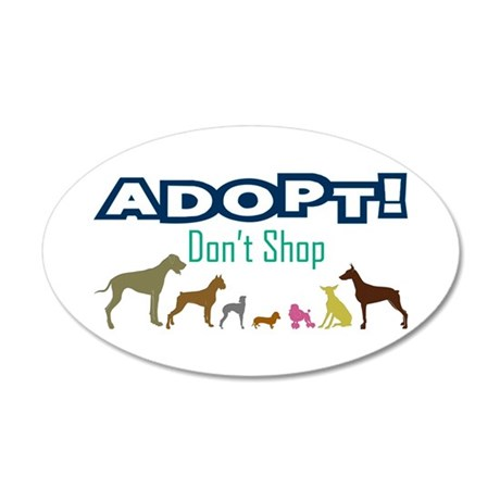 Adopt Don't Shop 22x14 Oval Wall Peel