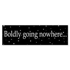 Boldy going nowhere... bumper sticker