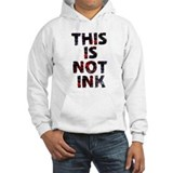 This Is not Ink Hoodie Sweatshirt