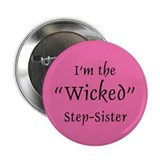 Wicked Step-Sister Button
